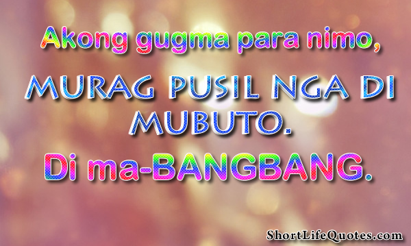 Bisaya Love Quotes For Her Bisaya Funny Love Quotes The Best