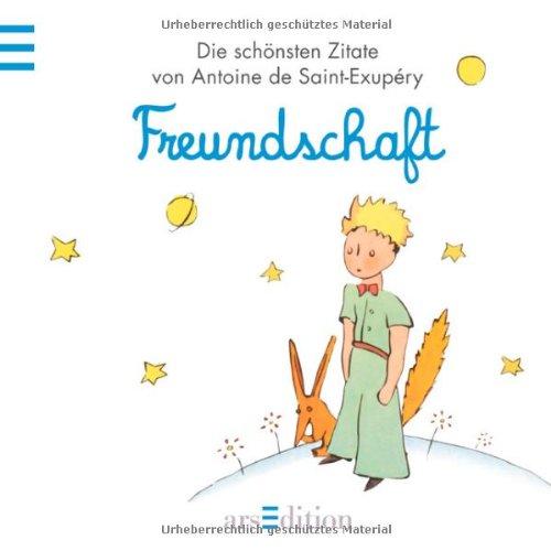 Freundschaft Der Kleine Prinz Schoensten Zitate Von Antoine De Saint Exup Ry Kleiner Prinz