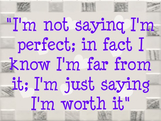 I Am Not Saying I Am Perfect Funny Love Poem Image