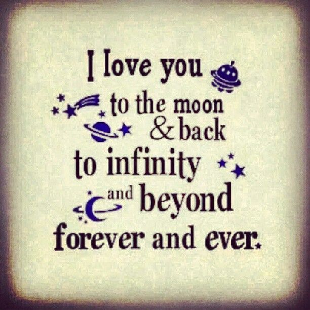 I Love You To The Moon Back To Infinity And Beyond Forever And Ever