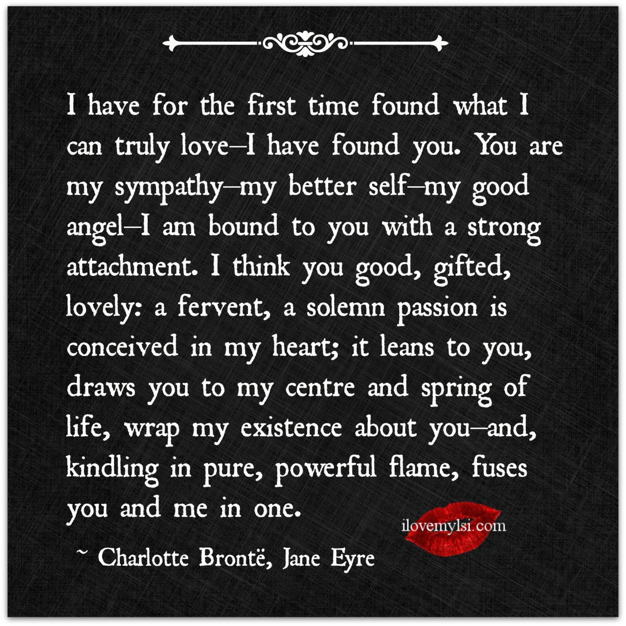 Charlotte Bronte Jane Eyre I Have For The First Time Found What I Can Truly Love