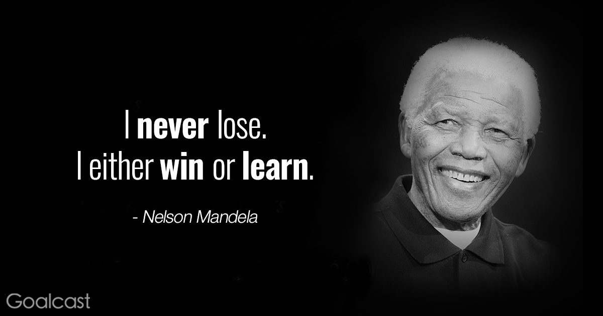 Inspiring Nelson Mandela Quotes I Never Lose I Either Win Or Learn