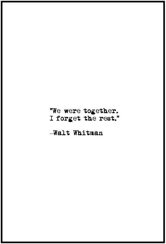 Literary Sayings We Were Together I Forget The Rest
