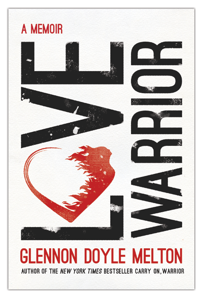 I Just Finished Reading The Book Love Warrior By Author And New York Times Bestseller Glennon Doyle Melton In This Book The Author Shares How A Painful