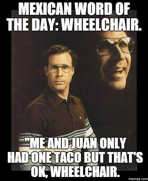 Mexican Word Of The Day Wheelchair Meme Collection