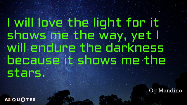 Og Mandino Quote I Will Love The Light For It Shows Me The Way