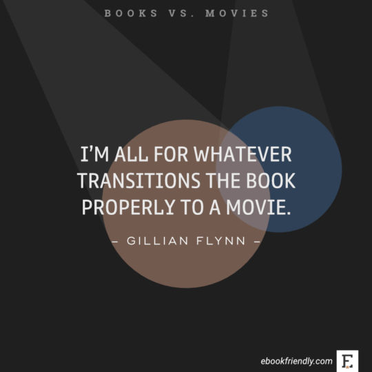 Quotes About Books Vs Movies Im All For W Ver Transitions The Book Properly