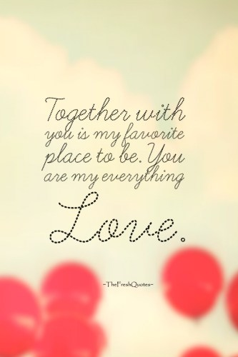 Together With You Is My Favorite Place To Be You Are My Everything Love