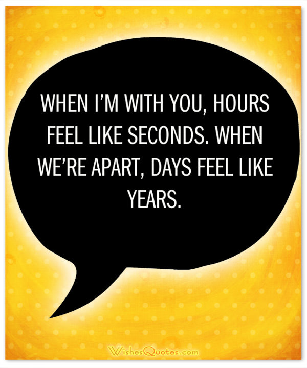 When Im With You Hours Feel Like Seconds