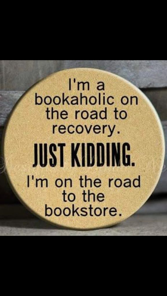 I Love This Quotegraphic Im A Bookaholic On The Road To Recovery Just Kidding Im Really On The Road To My Local Bookstore I Love Books