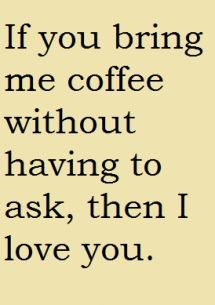 Coffee Love Quotes Sayings