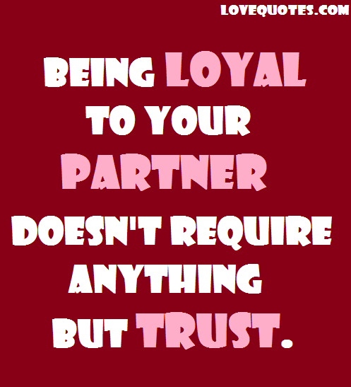 Being Loyal Love Quotestrustquotes