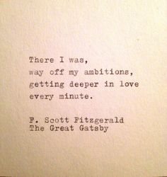 There I Was Way Off My Ambitions Getting Deeper In Love Every Minute F Scott Fitzgerald The Great Gatsby