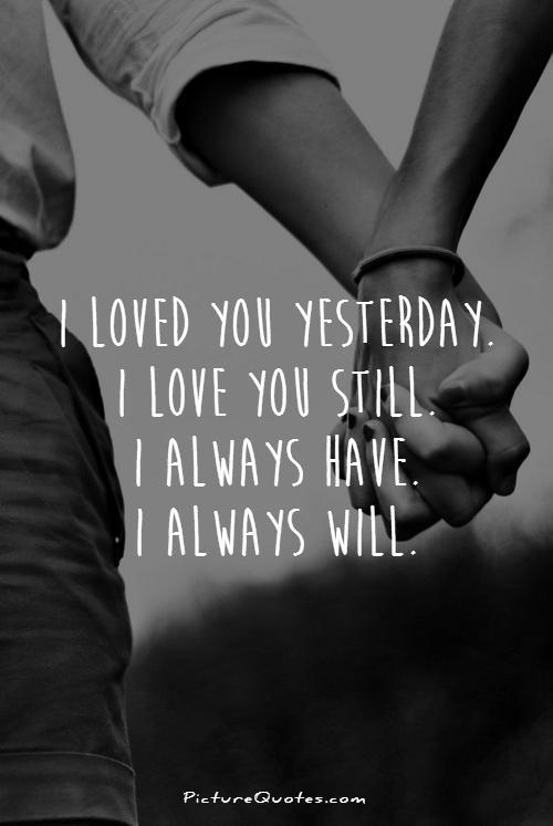 Always Love You Quotes Amp Sayings Always Love You Picture Quotes