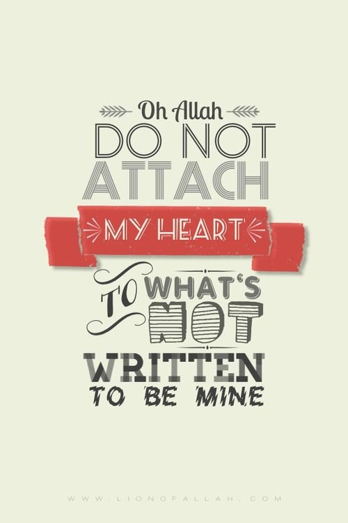 Oh Allah  Ef B Bb Protect My Heart From Being Attached To Something That Will Not Benefit Me  C B Quran Quotes Loveallah