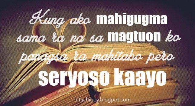 Bisaya Love Quote Kung Ako Mahigugma Sama Ra Na Sa Magtuon Ko Panagsa Ra