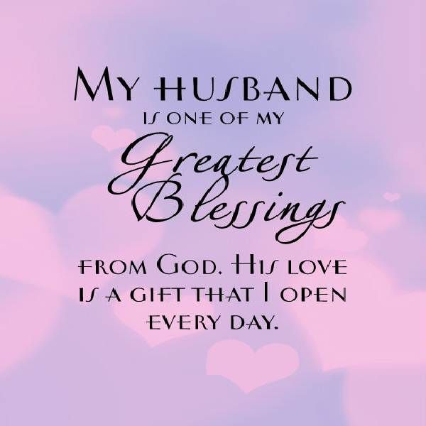 My Husband Is One Of My Greatest Blessings From His Love Is A Gift That I Open Every Day So So Grateful For My Husband Who Is A Man Of