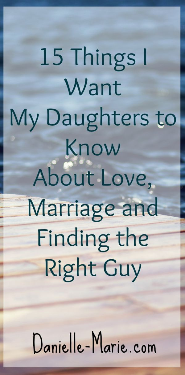 Things I Want My Daughters To Know About Love And Marriage