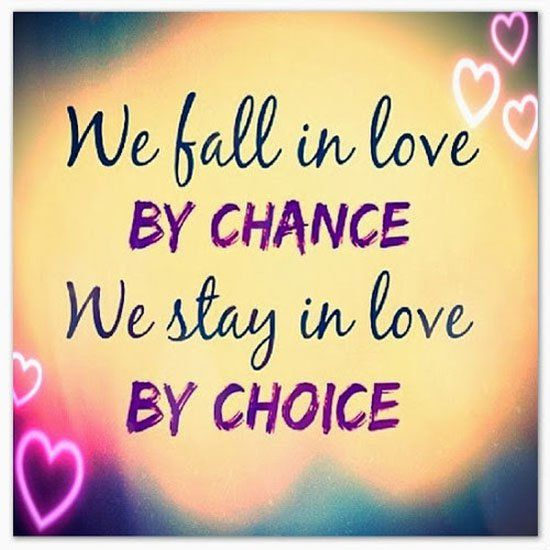 We Fell In Love By Chance We Stay In Love By Choice Love Quote Couple Marriage Relationship Love Quote Fate Commitment Chance
