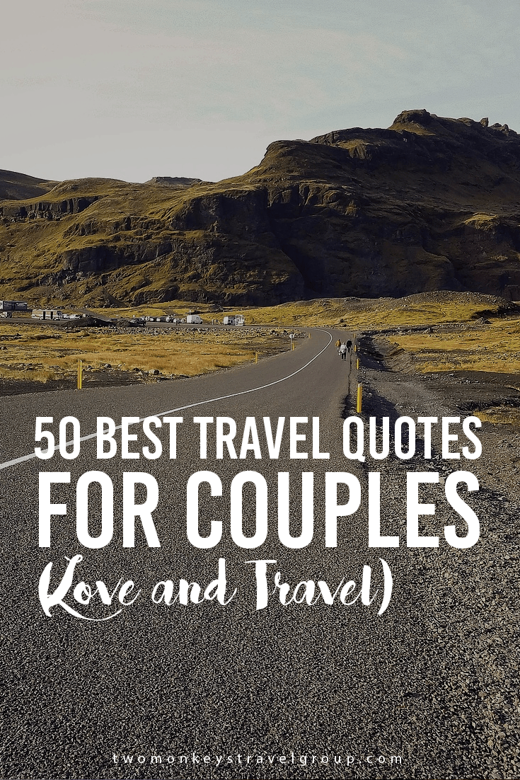 Best Travel Quotes For Couples Love And Travel Couple Travel Quotes Couple