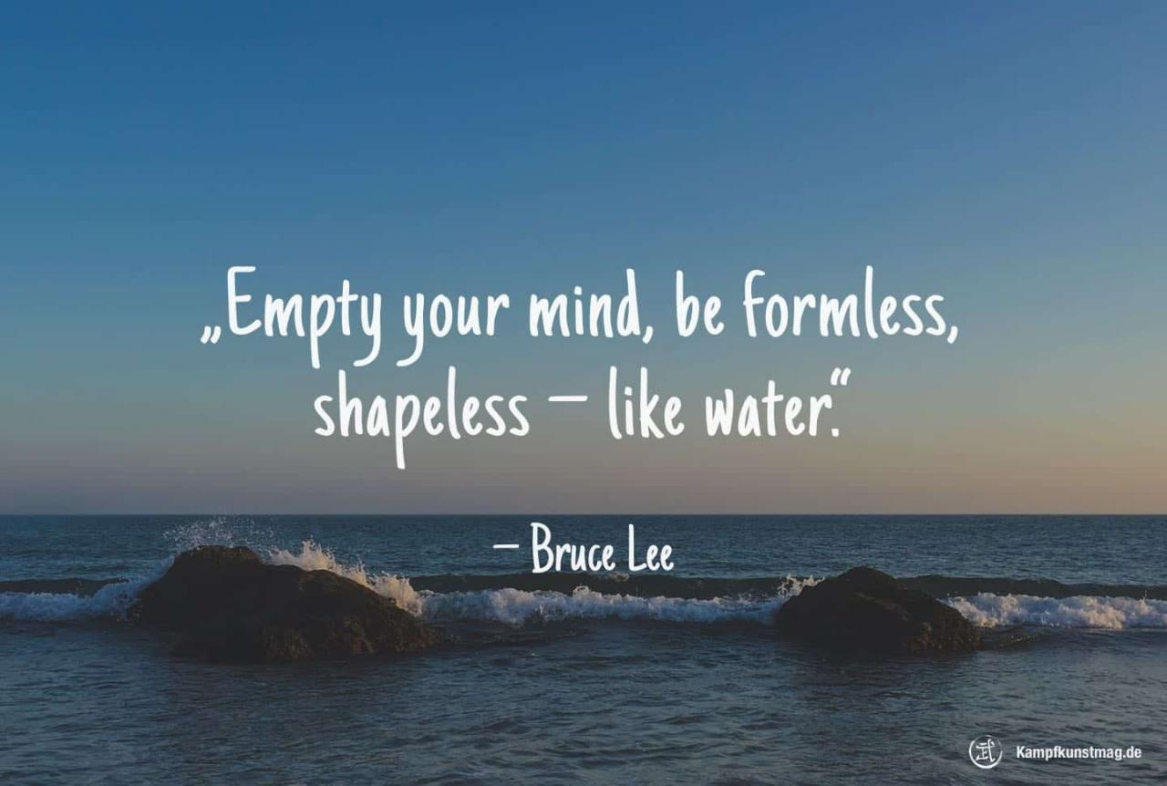 Empty Your Mind Be Formless Shapeless Like Water Bruce Lee