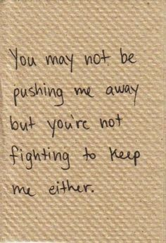 Youre Not Fighting To Keep Me Love Quote Sad Relationship Loss Breakup End I