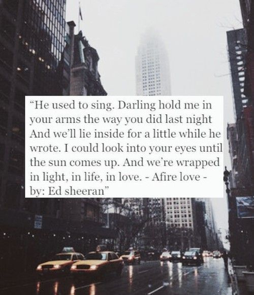 Ed Sheeran Afire Love Ed Sheeran Not Usually A Big Ed Sheeran Fan But I Am Absolutely Obsessed With This Song