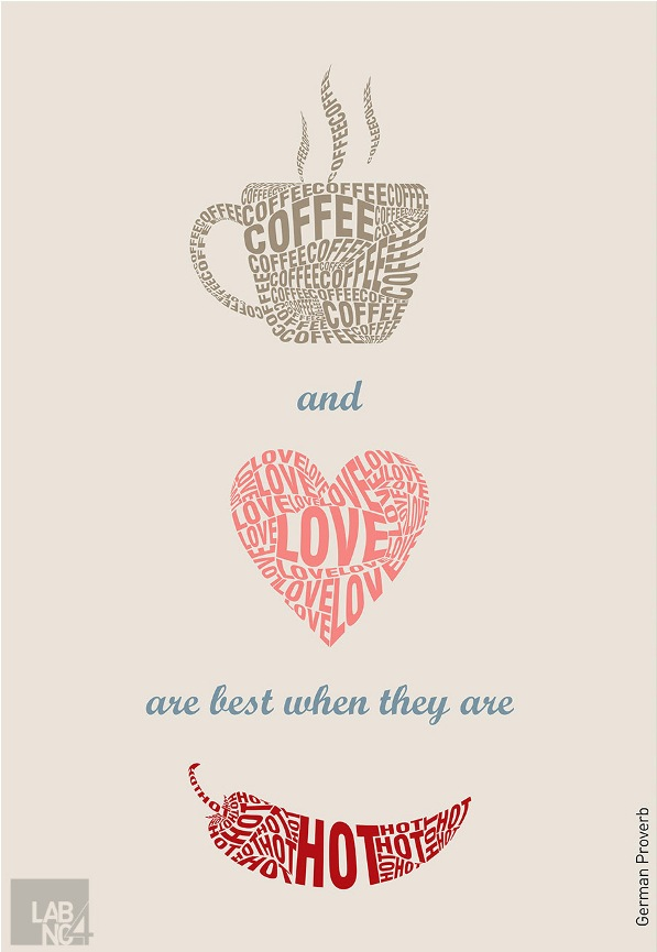 Coffee And Love Are Best When They Are