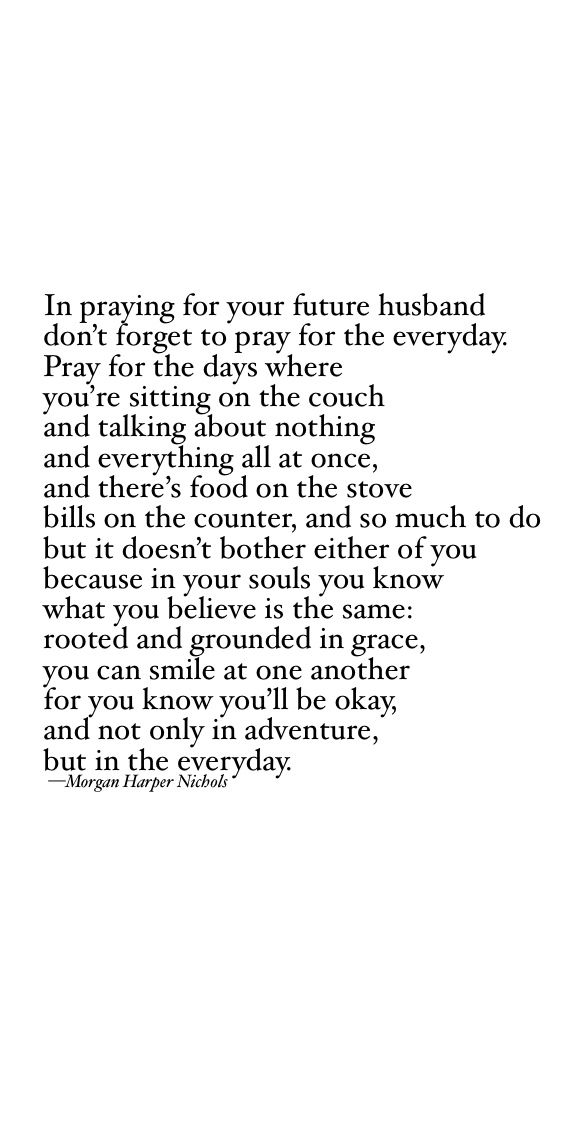 Prayer For Future Husband Being Single Love Quotes Marriage Quotes Future Spouse
