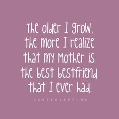 Best Friend Quotes Tumblr That My Mother Is The Best Freind That