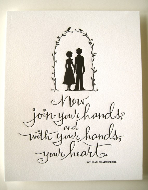I Need Someone To Let Me Plan Their Wedding With An Unlimited Budget Now Join Your Hands And With Your Hands Your Heart William Shakespeare