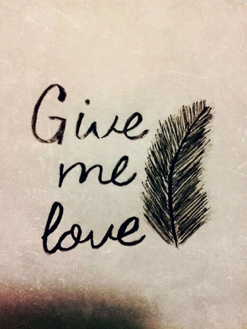Give Me Love Ed Sheeran Lyric Lyrics Songs Song Feather Lovers Love Kisses Kiss Relationships Relationship Quotes Things Words Word Sayings Saying Quotes