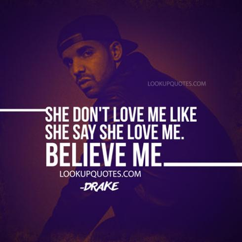 Drake Quotes She Dont Love