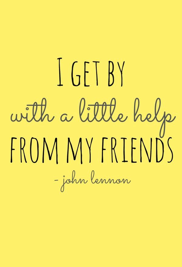 I Get By With A Little Help From My Friends John Lennon Saying Pinterest Beatles John Lennon And Weddings