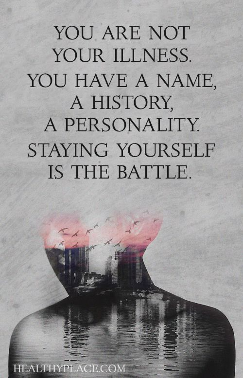 Mental Health Stigma Quote You Are Not Your Illness You Have A Name A