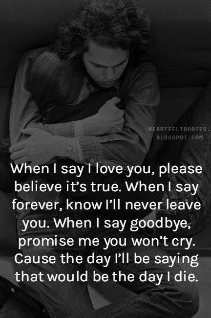 When I Say I Love You Please Believe It Love Love Quotes Quotes Kiss Quote In Love Love Quote I Love You Quotes Love Quotes For Her Quote