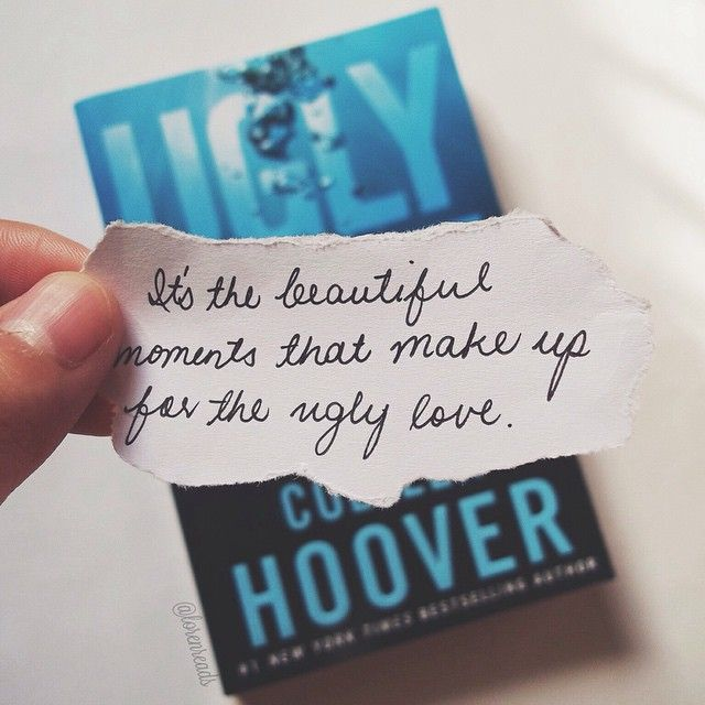 Its The Beautiful Moments That Make Up For The Love Love Colleenhoover
