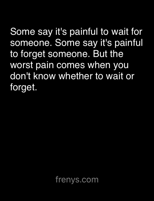 Sad Love Quotes For One Sided Love Some Say Its Painful To Wait For Someone