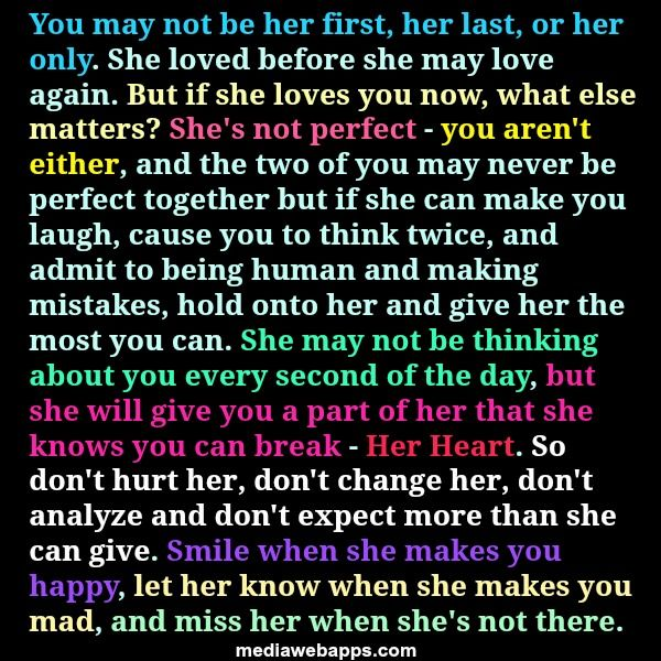 You May Not Be Her First Her Last Or Her Only She Loved