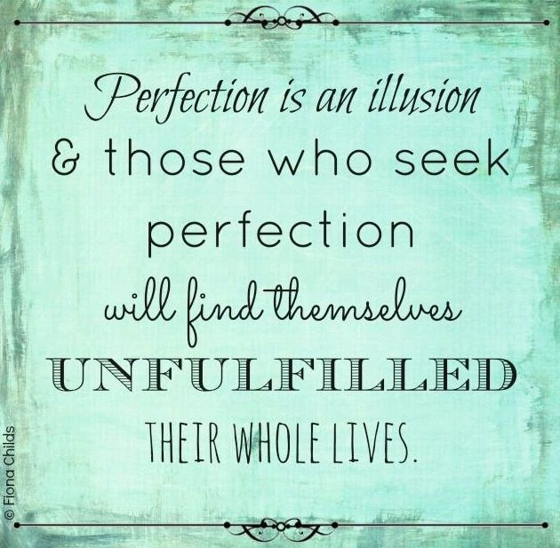 Perfection Quote Via Www Com Fionachilds