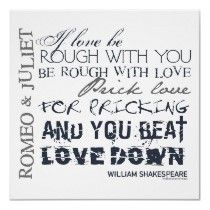 Favorite Shakespeare Quote Of All Times Romeo And Juliet My Favorite Quote From This Play If Love Be Rough With You