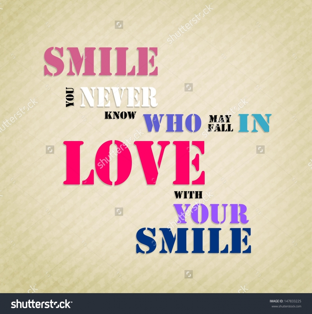 Falling In Love With Your Smile Quote An Inspirational Motivating Quote Quotsmile You Never Know Who