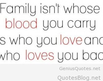 Family Isn T Whose Blood You Carry It