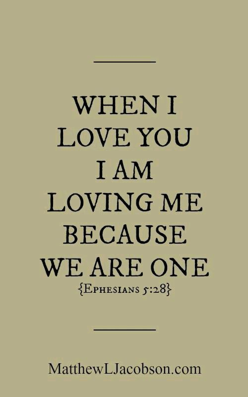When I Love You I Am Loving Me Because We Are One Mels Pinterest Relationships Bible And Faith