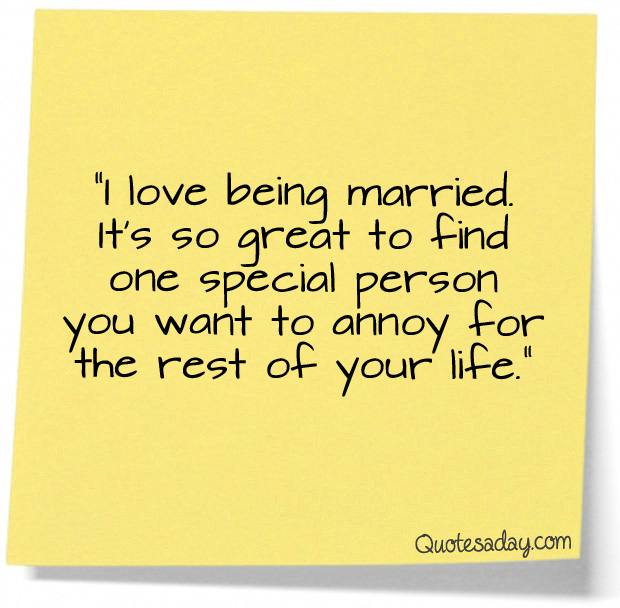 I Love Being Married Quotes A Day Best Man Sch Quotes Funny Wedding And Inspiration