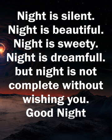 This Is The Time When You Should Make Their Nights Cute Too Send Some Cute Good Night Quotes To Them Make Them Feel Loved So You Can Get Some Back