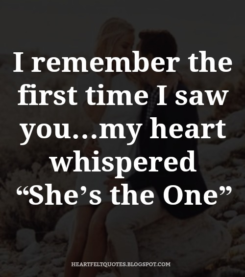 I Remember The First Time I Saw Youmy Heart Whispered Shes The One