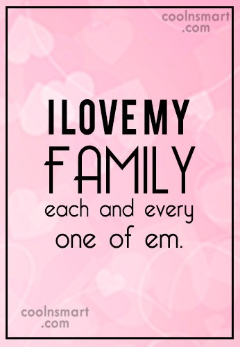 Family Quote I Love My Family Each And Every