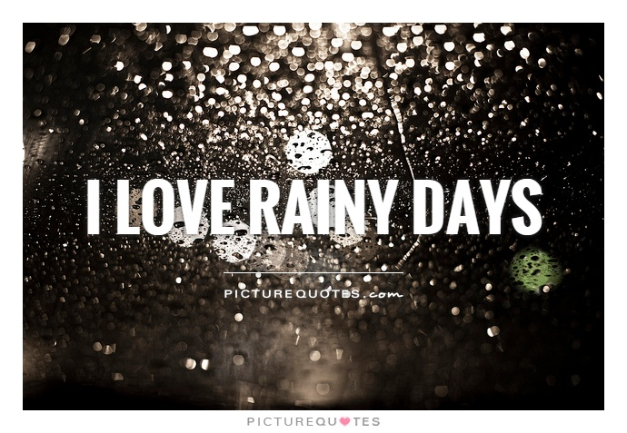 I Love Rainy Days Picture Quote
