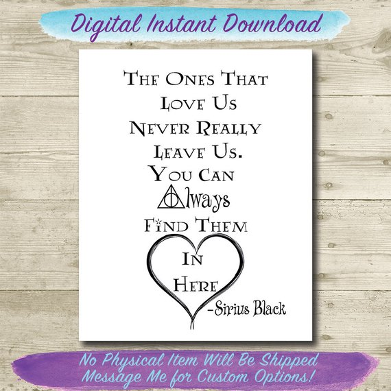 The Ones That Love Us Never Really Leave Us Harry Potter In Loving Memory Printable X Harry Potter Quote Harry Potter Wedding